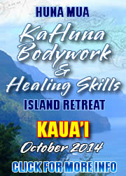 KaHuna Bodywork & Healing Skills Island Retreat offered by HunaMua Wellness: October 2013